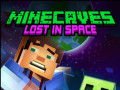 ゲームズ Minecaves Lost in Space